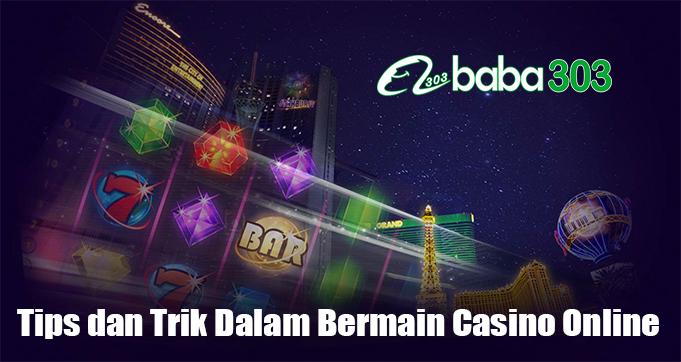 Tips dan Trik Dalam Bermain Casino Online